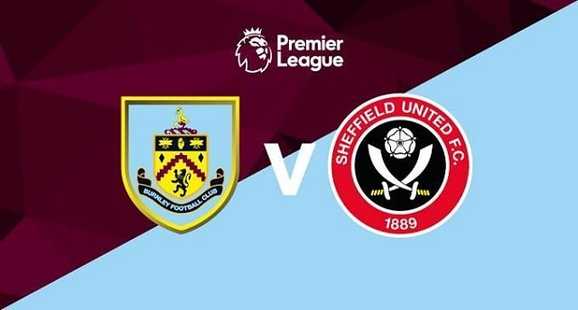 Soi kèo bóng đá trận Burnley vs Sheffield United, 18:00 – 05/07/2020